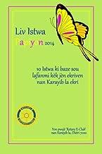 Liv Istwa Papiyon (2014): 10 Istwa ki baze sou lafanmi kèk jèn ekriven nan Karayib la ekri. Yon pwojè Rotary E-Club nan Karayib la, Distri 7020 (Liv Istwa sou Papiyon) (Volume 2) (Haitian Edition)