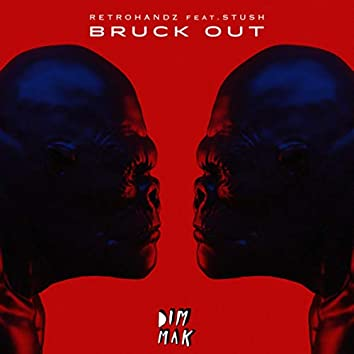 Bruck Out (feat. Stush)