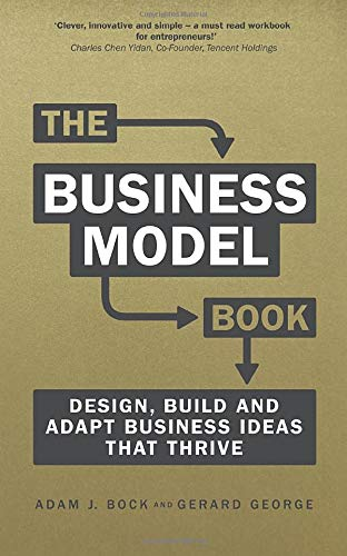 The Business Model Book: Design, build and adapt business ideas that drive...