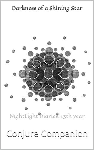 Darkness of a Shining Star: NightLight Diaries, 13th year