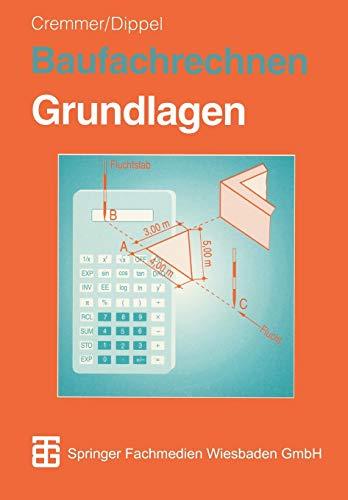 Baufachrechnen, Bd.1, Grundlagen: Grundlagen Hochbau ― Tiefbau ― Ausbau
