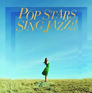 POP STARS SING JAZZ !!
