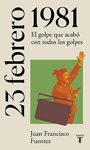 23 de febrero de 1981: El día en que fracasó el golpe de Estado