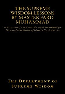 The Supreme Wisdom Lessons by Master Fard Muhammad (full color version): to His Servant, The Honorable Elijah Muhammad for...