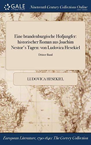 Eine Brandenburgische Hofjungfer: Historischer Roman Aus Joachim Nestor's Tagen: Von Ludovica Hesekiel; Dritter Band