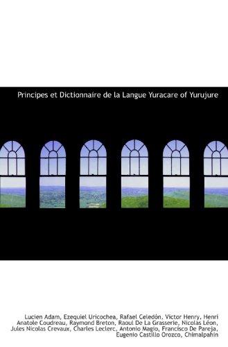Principes et Dictionnaire de la Langue Yuracare of Yurujure