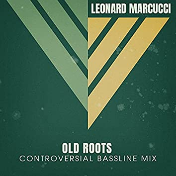 Old Roots (Controversial Bassline Mix)