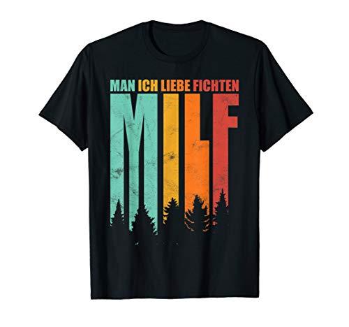 Herren MILF Man ich liebe Fichten Shirt Geschenk Holzfäller