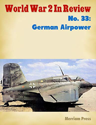 World War 2 In Review No. 33: German Airpower (English Edition)