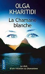 La chamane blanche d'Olga KHARITIDI