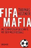 Thomas Kistner: Fifa Mafia