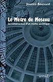 Métro de Moscou (Le)