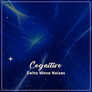 #6 Cognitive Delta Wave Noises