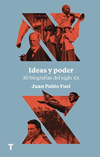 Ideas y poder: 30 biografías del siglo XX (El cuarto de las maravillas)