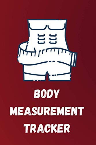Compare Textbook Prices for Body Measurement Tracker: Body Measurement Log book  ISBN 9798498049038 by lam, Mariam