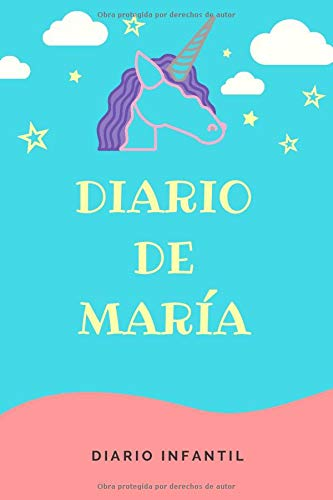 Diario Unicornio Niña - Diario de María: Diario Infantil | Libreta de 120 páginas para Niñas | Cuaderno de Rayas Horizontales | Agenda Personalizada y Barata para Niña | Regalo Unicornio