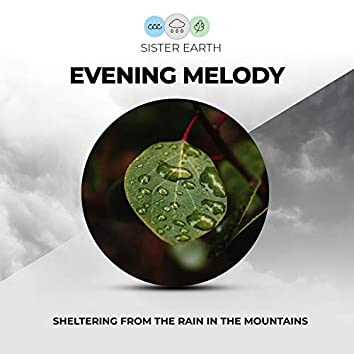 Evening Melody: Sheltering from the Rain in the Mountains