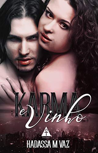 Karma & Vinho (Gotas de Sangue e Vinho Livro 1)