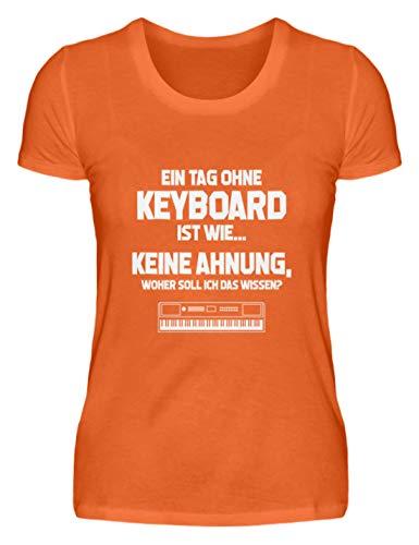 Keyboardspieler: Tag ohne Keyboard? Unmöglich! - Damenshirt -S-Mandarin Orange