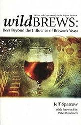 Couverture du livre sur les levures sauvages et la fermentation spontanée Wild Brews: Beer Beyond the Influence of Brewer's Yeast