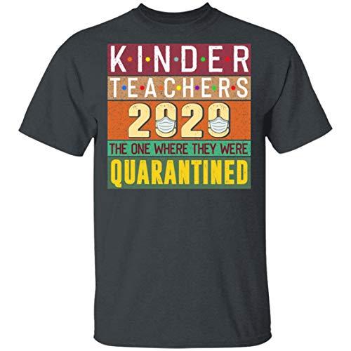 Kinder Teachers 2020 The One Where They were Quarantined T-Shirt, S, Unisex T-Shirt/Dark Heather