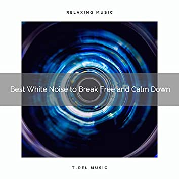 2020 Best: Best White Noise to Break Free and Calm Down