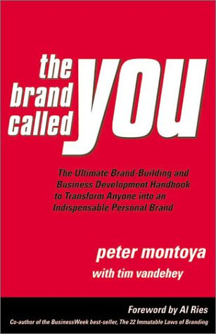 The Brand Called You: The Ultimate Brand-Building and Business Development Handbook to Transform Anyone into an Indispensable Personal Brand