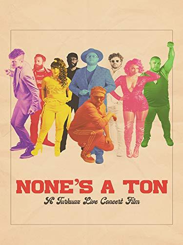 None's a Ton: A Turkuaz Live Concert Film