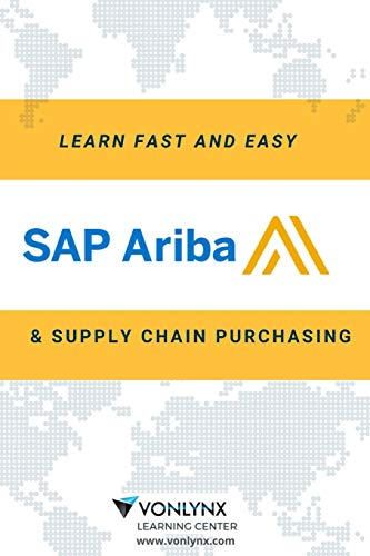 LEARN SAP ARIBA AND SUPPLY CHAIN PURCHASING: FAST AND EASY!