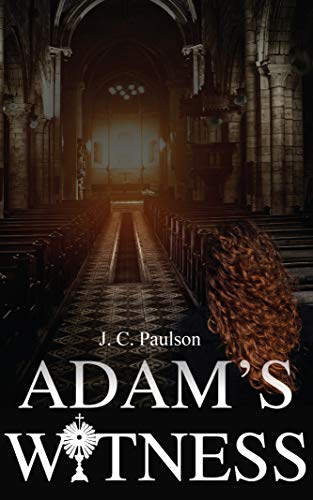 Adam's Witness: A Thrilling Mystery, Crime and Romance Novel (Adam and Grace Book 1) by [J.C. Paulson]