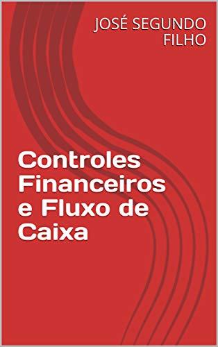 Controles Financeiros e Fluxo de Caixa
