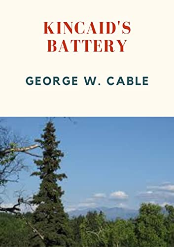 KINCAID'S BATTERY (Annotated) (English Edition)