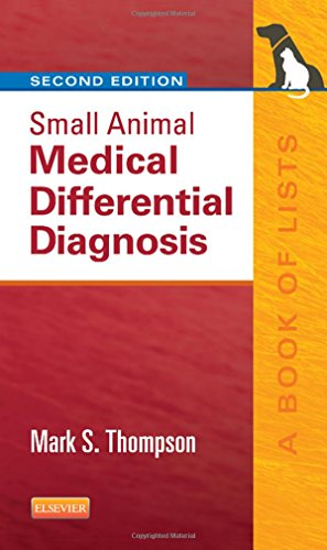 Small Animal Medical Differential Diagnosis: A Book of Lists - http://medicalbooks.filipinodoctors.org