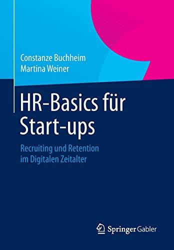 HR-Basics für Start-ups: Recruiting und Retention im Digitalen Zeitalter