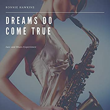 Dreams Do Come True (Jazz and Blues Experience)