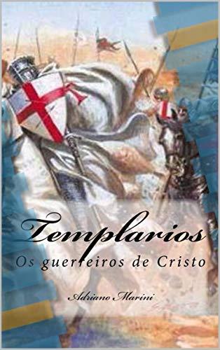 Templarios: Os guerreiros de Cristo