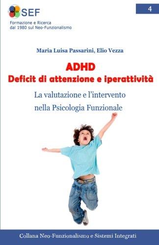 ADHD Deficit di attenzione e iperattività: La valutazione e l'intervento nella Psicologia Funzionale: Volume 4
