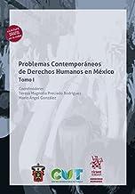 Problemas Contemporáneos de Derechos Humanos en México Tomo I (Spanish Edition)