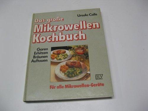 Das grosse Mikrowellen-Kochbuch. Garen,...
