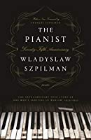 The Pianist: The Extraordinary True Story of One Man's Survival in Warsaw 1939-1945: Seventy-fifth Anniversary Edition
