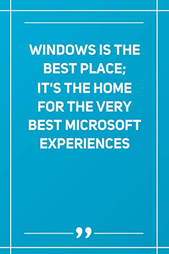Windows Is The Best Place; It S The Home For The Very Best Microsoft Experiences: Wide Ruled Lined Paper Notebook | Gradient Color -  6 x 9 Inches (Soft Glossy Cover)