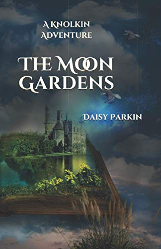 The Moon Gardens: A Knolkin Adventure