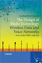 The Design of Multi-Technology Wireless Data and Voice Networks from GSM, HSPA+, and LTE