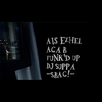 Sbag (feat. Ais Ezhel, Funked up & Dj Suppa)