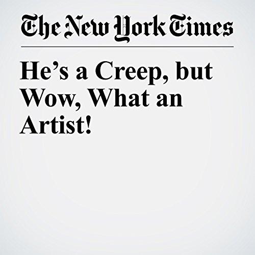 He's a Creep, but Wow, What an Artist! copertina