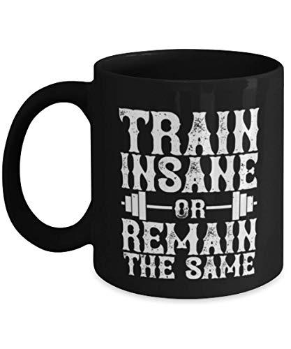 N\A Taza de café Divertida de Fitness - Entrena Loco o Sigue Siendo el Mismo - Negro 11oz