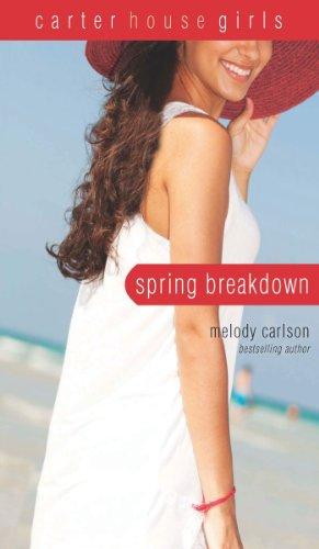 Spring Breakdown (Carter House Girls Book 7) (English Edition)