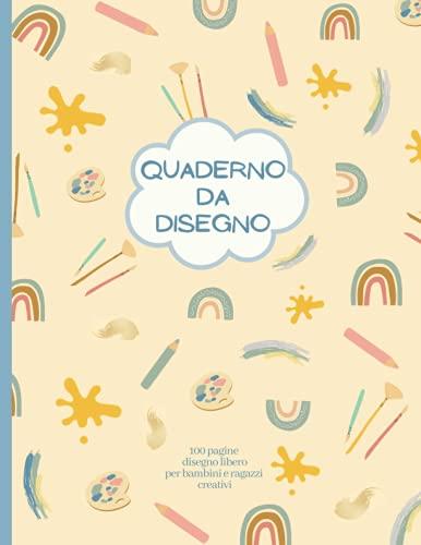 QUADERNO DA DISEGNO. 100 Pagine Disegno Libero per Bambini e Ragazzi Creativi: Sketchbook con copertina Colori Pastello e motivo decorativo Pittura