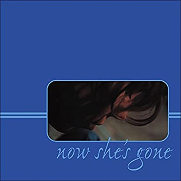 Now She's Gone