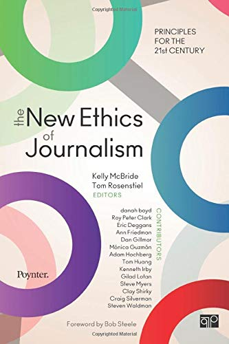 Compare Textbook Prices for The New Ethics of Journalism: Principles for the 21st Century 1 Edition ISBN 9781604265613 by McBride, Kelly B.,Rosenstiel, Thomas B.
